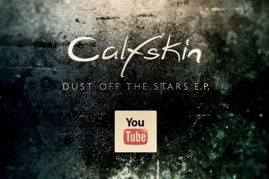 Calfskin Dust Off The Stars YouTube announcement